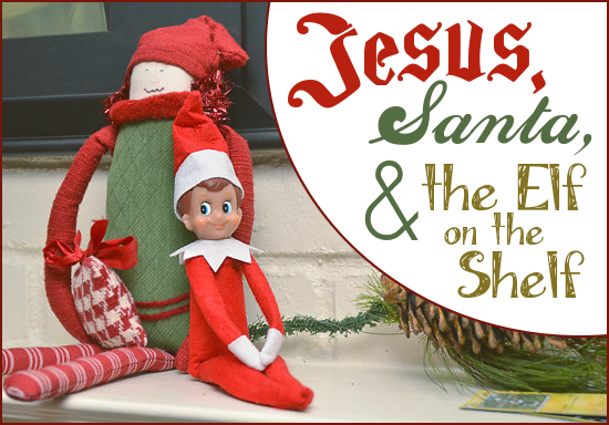 Jesus, Santa & the Elf On The Shelf -- letter from Santa about the Elf ...