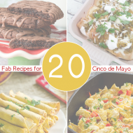 20 Mouthwatering Recipes for Cinco de Mayo