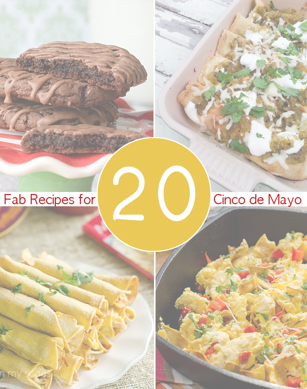 20 Recipes for Cinco de Mayo