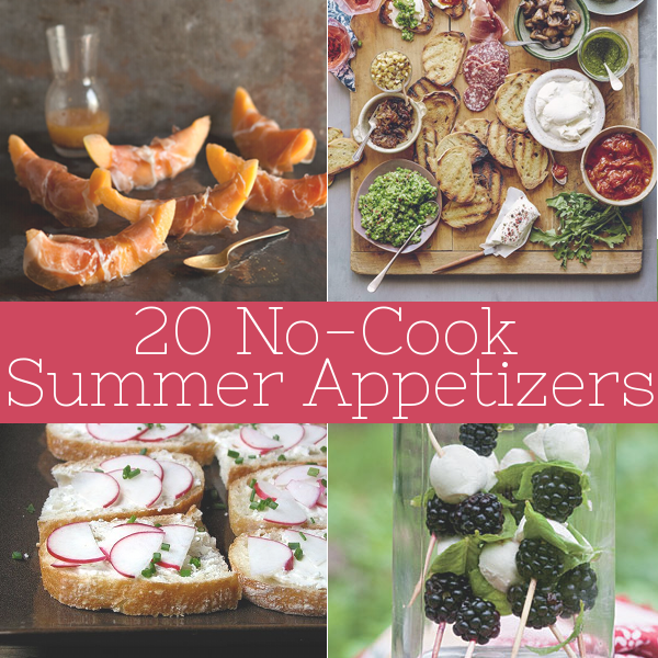 20 No-Cook Summer Appetizers