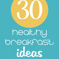 30 Healthy Breakfast Ideas