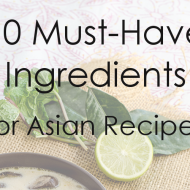 10 Must-Have Ingredients For Asian Recipes